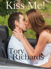 Kiss Me ebook by Tory Richards