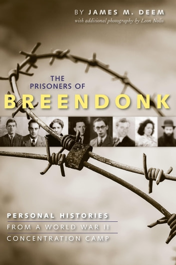 The Prisoners of Breendonk - Personal Histories from a World War II Concentration Camp ebook by James M. Deem