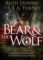 Bear and the Wolf ebook by Ruth Downie, S.J.A. Turney