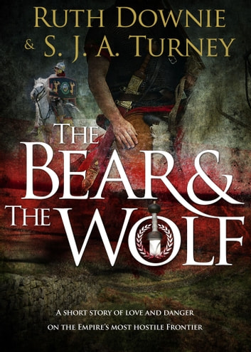 Bear and the Wolf ebook by Ruth Downie,S.J.A. Turney