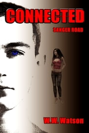Connected: Sanger Road ebook by W. W. Watson