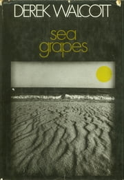 Sea Grapes ebook by Derek Walcott