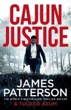 Cajun Justice ebook by James Patterson