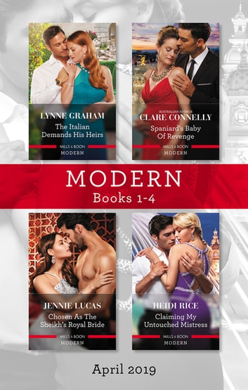 Modern Box Set 1-4/The Italian Demands His Heirs/Spaniard's Baby of Revenge/Chosen as the Sheikh's Royal Bride/Claiming My Untouched Mistre ebook by Lynne Graham,Jennie Lucas,Heidi Rice,Clare Connelly