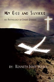 My God & Saviour ebook by Kenneth John Marks