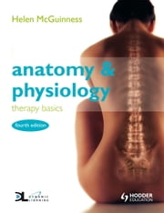 Anatomy & Physiology: Therapy Basics ebook by Helen McGuinness