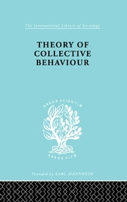 Theory Collectve Behav Ils 258 ebook by Neil J. Smelser