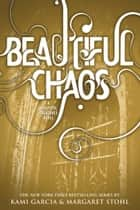 Beautiful Chaos ebooks by Kami Garcia, Margaret Stohl