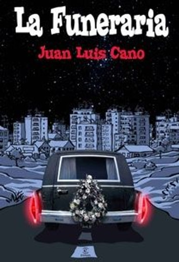 La funeraria eBook by Juan Luis Cano
