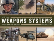 U.S. Army Weapons Systems 2014-2015 ebook by Army