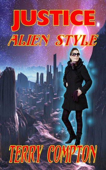 Justice Alien Style ebook by Terry Compton