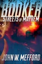 BOOKER - Streets of Mayhem ebook by John W. Mefford