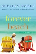 Forever Beach - A Novel ebook by Shelley Noble