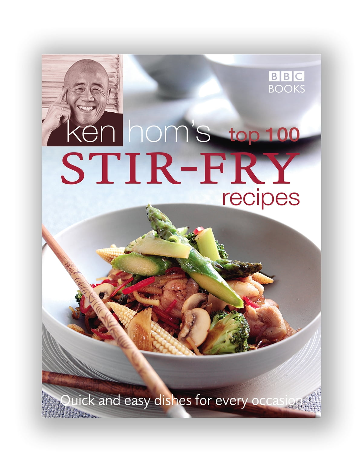 Ken Hom's Top 100 Stir Fry Recipes eBook by Ken Hom - 9781409074793 |  Rakuten Kobo