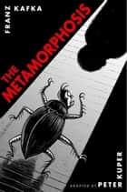The Metamorphosis ebook by Peter Kuper, Franz Kafka