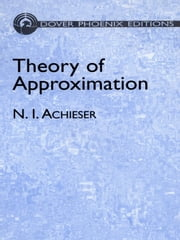 Theory of Approximation ebook by N. I. Achieser