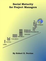 Social Maturity for Project Managers ebook by Robert Perrine