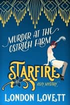 Murder at the Ostrich Farm ebook by London Lovett