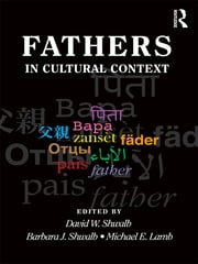 Fathers in Cultural Context ebook by David W. Shwalb,Barbara J. Shwalb,Michael E. Lamb