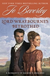 Lord Wraybourne's Betrothed - A Romance of Regency England ebook by Jo Beverley