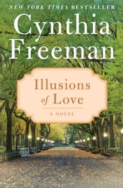 Illusions of Love - A Novel ebook by Cynthia Freeman