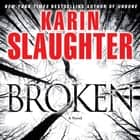Broken audiobook by Karin Slaughter