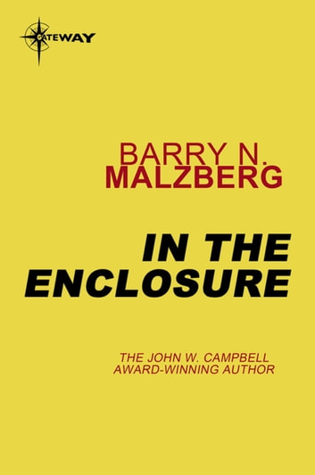 In the Enclosure ebook by Barry N. Malzberg