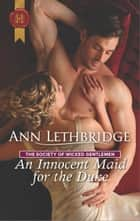An Innocent Maid for the Duke ebook by Ann Lethbridge