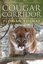 Cougar Corridor ebook by Florian Rochat