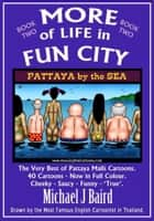 More of Life in Fun City ebook by Michael J. Baird