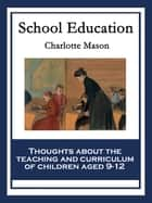 School Education ebook by Charlotte Mason