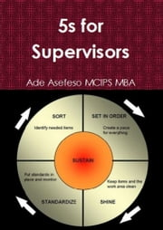 5s for Supervisors ebook by Ade Asefeso MCIPS MBA