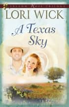 A Texas Sky ebook by Lori Wick