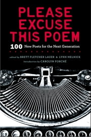 Please Excuse This Poem - 100 New Poets for the Next Generation ebook by Lynn Melnick,Carolyn Forche,Brett F Lauer