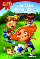 Pee Wee Scouts: Blue Skies, French Fries ebook by Judy Delton