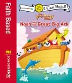 The Beginner's Bible Noah and the Great Big Ark - My First ebook by Zondervan