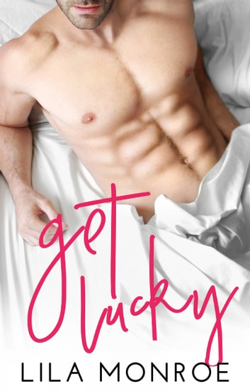 Get Lucky ebook by Lila Monroe