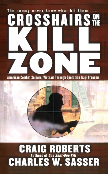 Crosshairs on the kill zone ebook by charles w sasser crosshairs on the kill zone american combat snipers vietnam through operation iraqi freedom ebook fandeluxe Epub