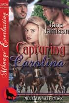 Capturing Carolina ebook by Jane Jamison
