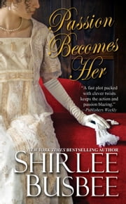 Passion Becomes Her ebook by Shirlee Busbee