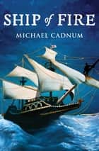 Ship of Fire ebook by Michael Cadnum