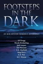 Footsteps in the Dark ebook by Josh Lanyon, Nicole Kimberling, C.S. Poe,...
