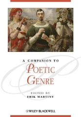 A Companion to Poetic Genre ebook by
