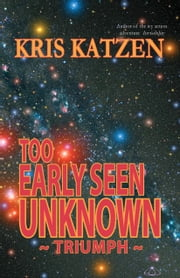 Too Early Seen Unknown ebook by Kris Katzen