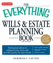 The Everything Wills & Estate Planning Book - Professional advice to safeguard your assests and provide security for your family ebook by Deborah S Layton