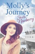 Molly's Journey - Tears, smiles and a guaranteed happy ending eBook by Sheila Newberry