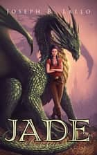 Jade ebook by Joseph R. Lallo