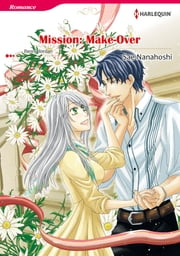 Mission: Make-Over (Harlequin Comics) - Harlequin Comics ebook by Penny Jordan,Sae Nanahoshi