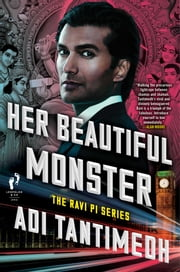 Her Beautiful Monster - The Ravi PI Series ebook by Adi Tantimedh