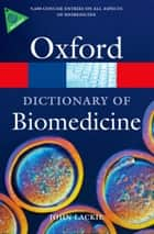 A Dictionary of Biomedicine ebook by John Lackie